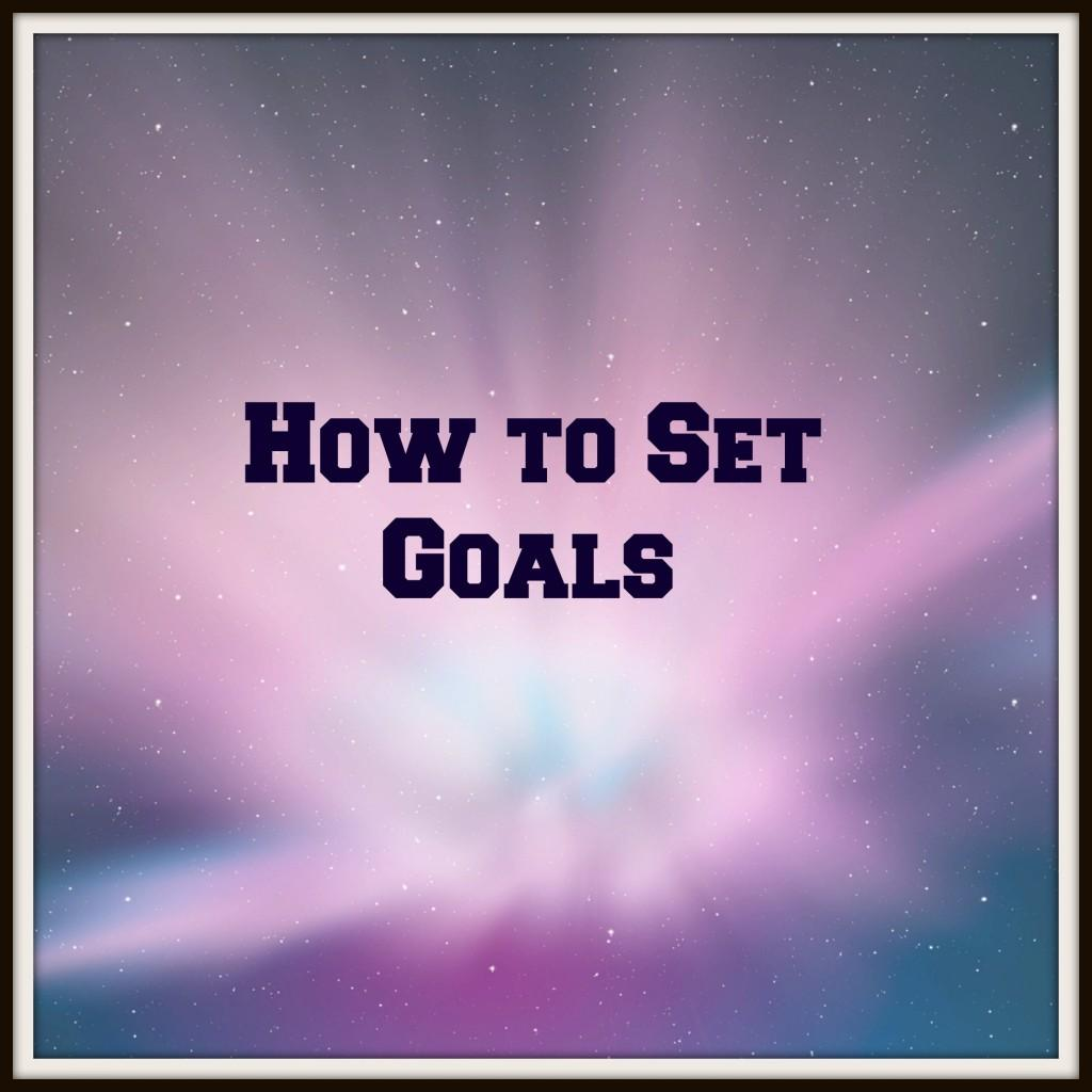 Teen Tips (How to Set Goals)