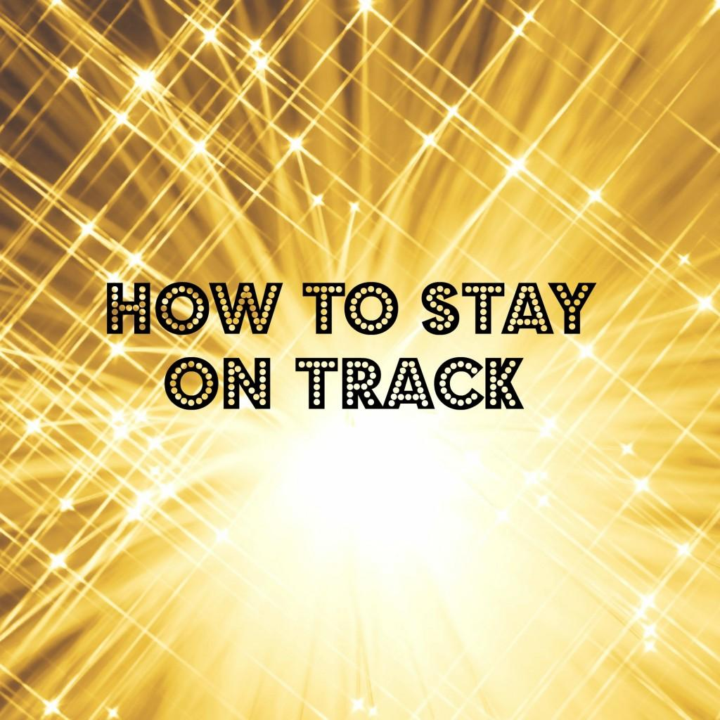 Teen Tips (How to Stay on Track)