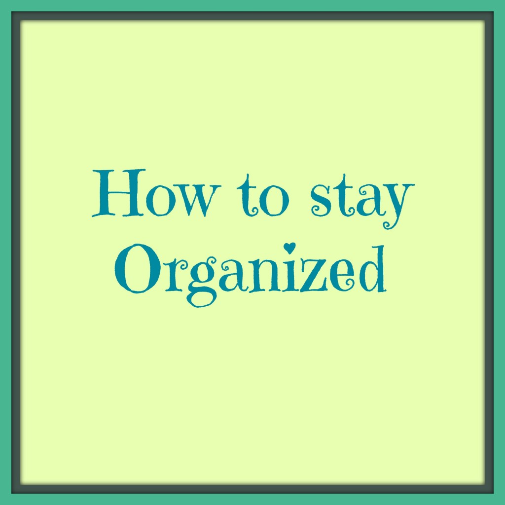 Teen+Tips+%28How+to+Stay+Organized%29