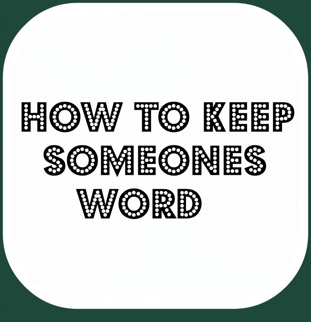 Teen+Tips+%28How+to+Keep+Someones+Word%29