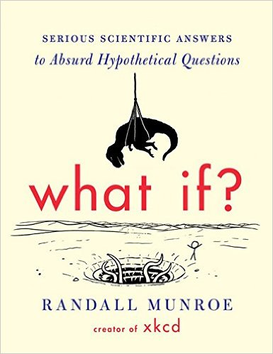 What if answer readers most ridiculous scientific questions